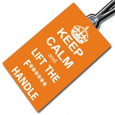 Keep Calm & Lift The Handle Tag